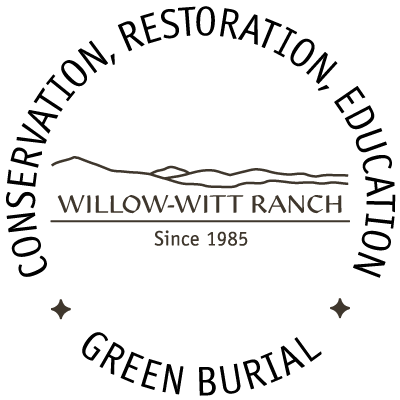 Green Burial at Willow-Witt Ranch - Conservation, Restoration, Education since 1985